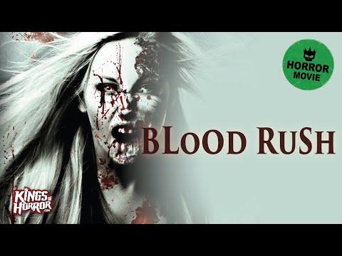 Blood Rush | FREE Full Horror Movie