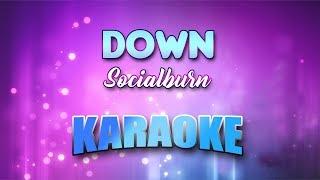 Socialburn - Down (Karaoke version with Lyrics)