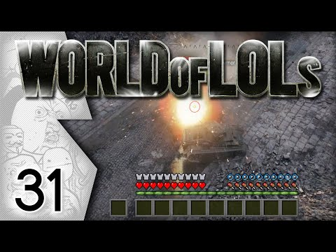 World of Tanks │ World of LoLs - Episode 31
