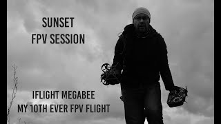 Sunset FPV Drone Session March 2-nd 2020    iFlight Megabee    My Practice nr 10