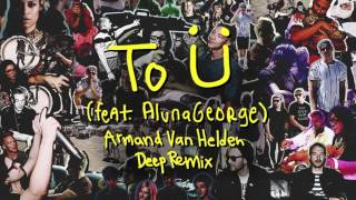 Skrillex & Diplo - To Ü Feat. AlunaGeorge (Armand Van Helden Deep Remix)