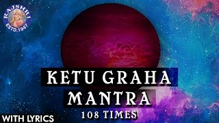 Ketu Shanti Graha Mantra 108 Times With Lyrics | Navgraha Mantra