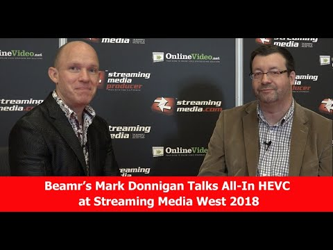 SMW '18: Beamr's Mark Donnigan Talks All-In HEVC