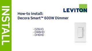 Leviton Presents: How to Install Decora Smart 600W Dimmer: DZ6HD, DW6HD, DH6HD