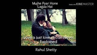 Mujhe Pyar Hone Laga Hai | Rahul Shetty | Janasheen
