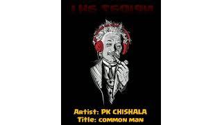 Pk Chishala Common Man