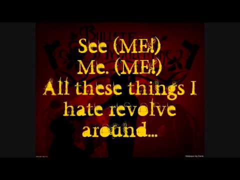 Bullet For My Valentine - All These Things I Hate (Revolve Around Me)  (Music Video w/ Lyrics)