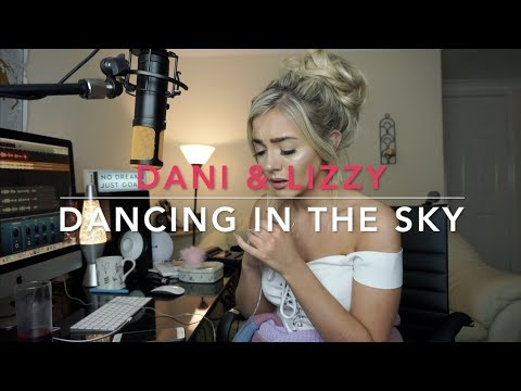 Dani & Lizzy - Dancing In The Sky   Cover 🙏