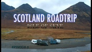 Reaching The Isle Of Skye -  Scotland Roadtrip: Episode 2 [Vanlife Convoy]