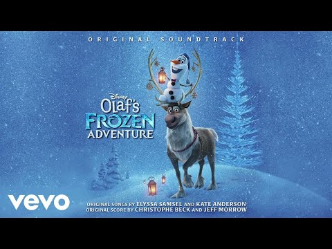 "Olaf's Frozen Adventure Score Suite (From ""Olaf's Frozen Adventure""/Audio Only)"