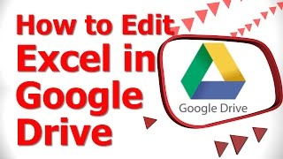 How to Edit Excel in Google Drive