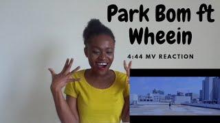 Park Bom ft Wheein - 4:44 MV Reaction