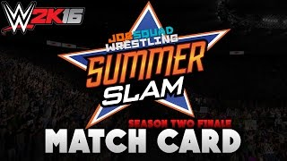 WWE 2K16: SummerSlam Match Card & Promo