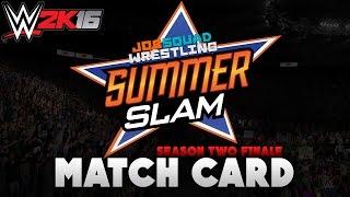 WWE 2K16: SummerSlam Match Card & Promo