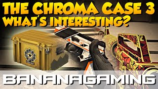 CS:GO - The Chroma Case 3 - Previewing the interesting Skins | BananaGaming
