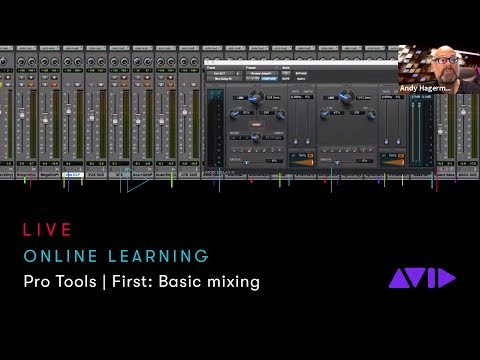 Avid Online Learning — Pro Tools   First: Putting it all together with basic mixing