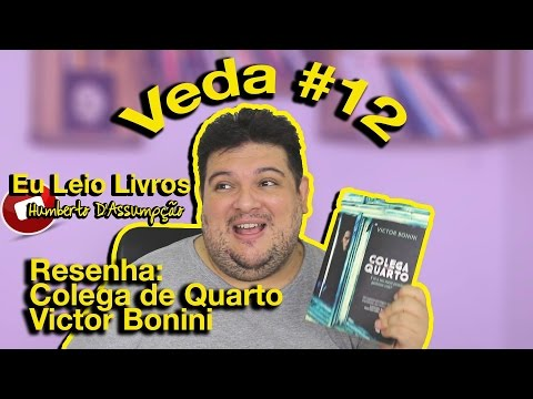 #VEDA 12 - Resenha #17 - Colega de Quarto - Victor Bonini - Eu Leio Livros
