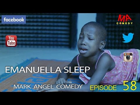 EMANUELLA SLEEP (Mark Angel Comedy) (Episode 58)