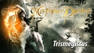 Morpheus' Dreams - Trismegistus