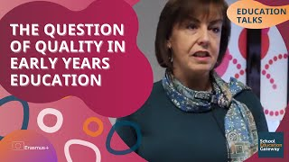 Education Talks | The Question Of Quality In Early Years Education