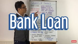 Bank Loan - Sources of Finance