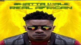 Shatta Wale - Real African - [Official Audio] - September 2016