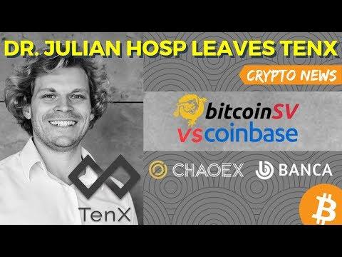 TenX President Dr. Julian Hosp Quits! Coinbase vs Bitcoin SV - Crypto News
