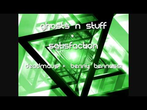 Ghosts N' Stuff & Satisfaction By deadmau5 and Benny Bennassi MIX