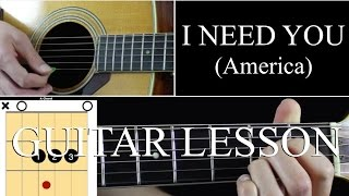 I Need You - Guitar Lesson Tutorial - America