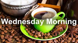 Wednesday Morning Jazz - Positive Jazz and Bossa Nova Music to Relax