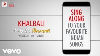 Khalbali - Rang De Basanti|Official Bollywood Lyrics|Mohammed Aslam|Nacim|A.R.Rahman
