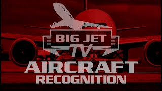 BIG JETS AT HOME: AIRCRAFT RECOGNITION SHOW No1