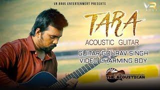 Raju-Punjabi--Tara-Song--Acoustic-Guitar-Version--Gourav-Singh--HaryanviSong-2018--VR-BROS-ENT Video,Mp3 Free Download