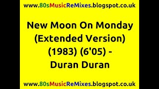 New Moon On Monday (Extended Version) - Duran Duran | 80s Club Mixes | 80s Club Music | 80s Pop Hits