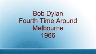 Bob Dylan - Fourth Time Around - Melbourne - 1966