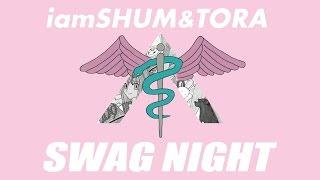 "iamSHUM&TORA / 【クラブで今話題のこの曲!】""SWAG NIGHT ~サワガナイト~"" (Audio Video)"