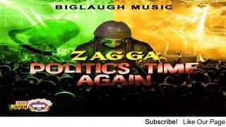 Zagga - Politics Time Again - December 2015