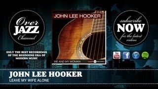 John Lee Hooker - Leave My Wife Alone (1951)