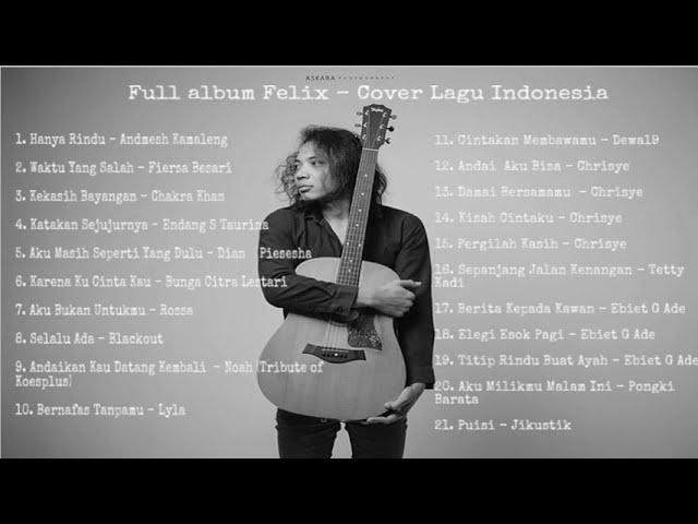 TERBARU 2020 Felix Cover -  Full Album Lagu Indonesia Terbaik