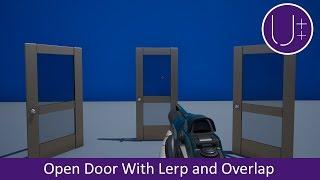 Unreal Engine 4 C++ Tutorial: Open Door With Lerp and Overlap