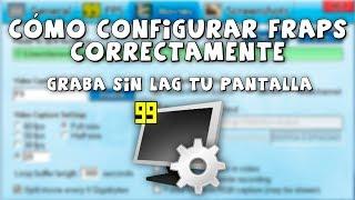 Cómo Grabar Gameplays Sin Lag   Configurar Fraps Correctamente   PC 2018