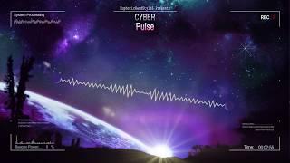 Cyber - Pulse [HQ Edit]