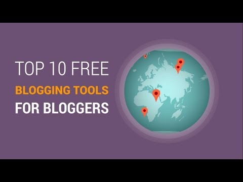 Top 10 Best Free Blogging Tools for Bloggers