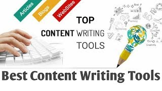 Best Content Writing Tools || Free Top Blogging Tools in 2019 || Unique Article Writing Apps Hindi
