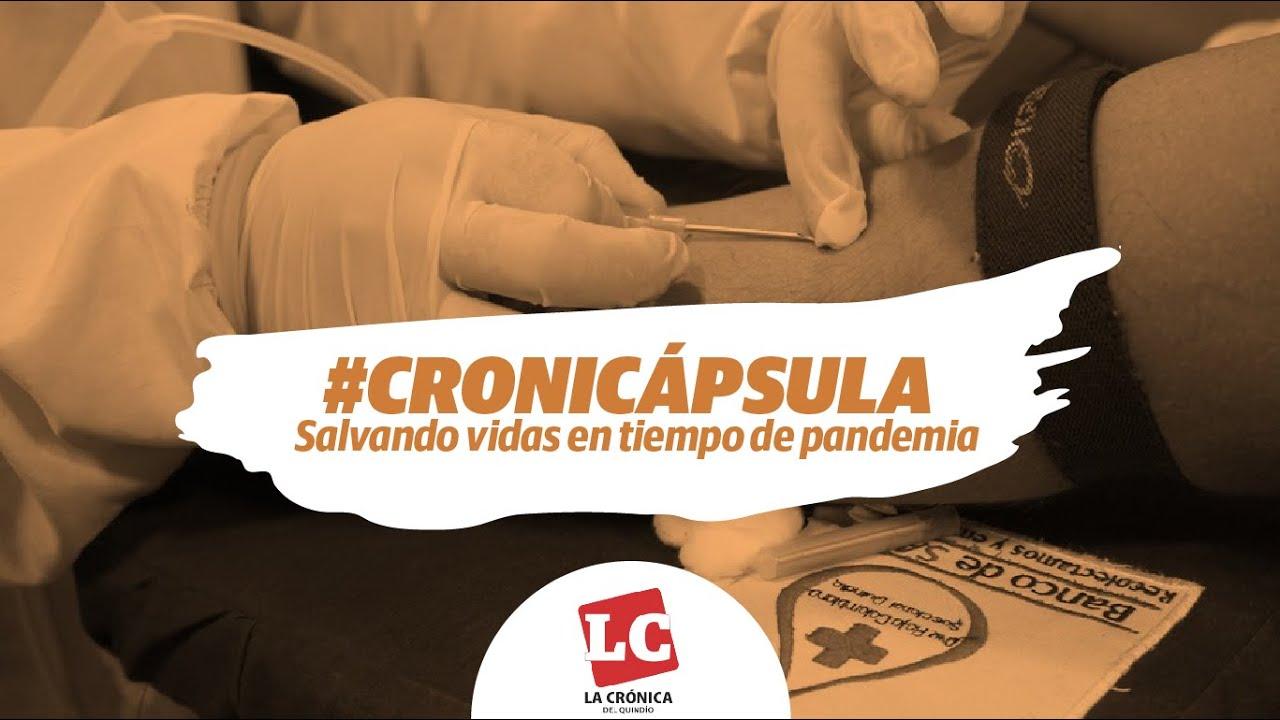 #Cronicápsula: Salvando vidas en tiempo de pandemia