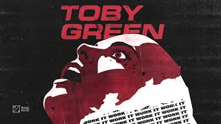 Toby Green   Work It