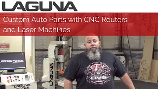 Custom Auto Parts with CNC Routers and Laser Machines | Customer Stories