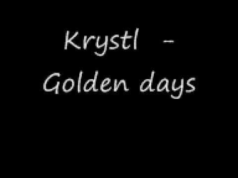 Krystl - Golden days + lyrics!