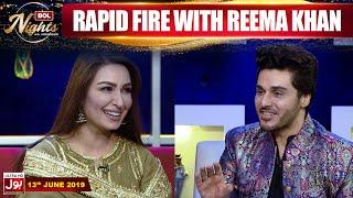 Rapid Fire With Reema Khan | BOL Nights With Ahsan Khan | BOL Entertainment | 13th June 2019