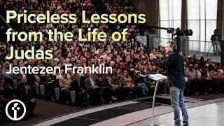 Priceless Lessons from the Life of Judas | Pastor Jentezen Franklin